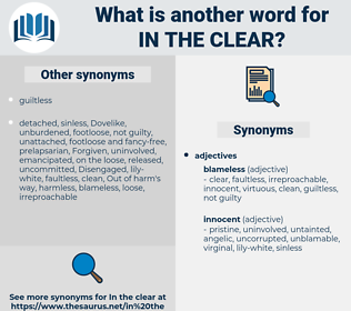 in the clear, synonym in the clear, another word for in the clear, words like in the clear, thesaurus in the clear