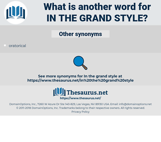 in the grand style, synonym in the grand style, another word for in the grand style, words like in the grand style, thesaurus in the grand style