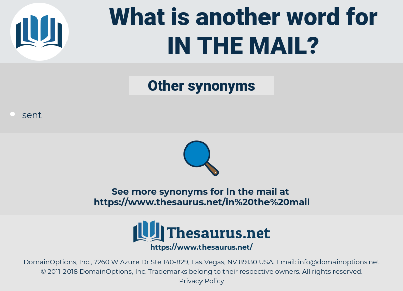 in the mail, synonym in the mail, another word for in the mail, words like in the mail, thesaurus in the mail