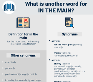 in the main, synonym in the main, another word for in the main, words like in the main, thesaurus in the main