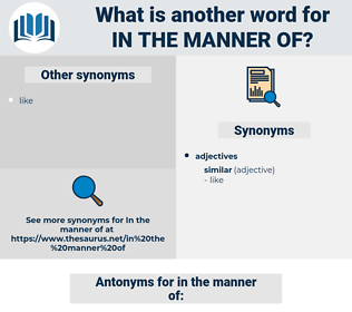 in the manner of, synonym in the manner of, another word for in the manner of, words like in the manner of, thesaurus in the manner of