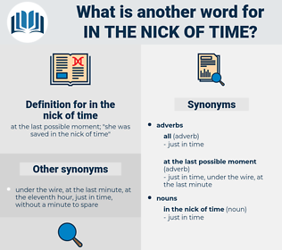 in the nick of time, synonym in the nick of time, another word for in the nick of time, words like in the nick of time, thesaurus in the nick of time