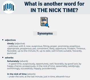 in the nick time, synonym in the nick time, another word for in the nick time, words like in the nick time, thesaurus in the nick time