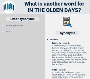 in the olden days, synonym in the olden days, another word for in the olden days, words like in the olden days, thesaurus in the olden days