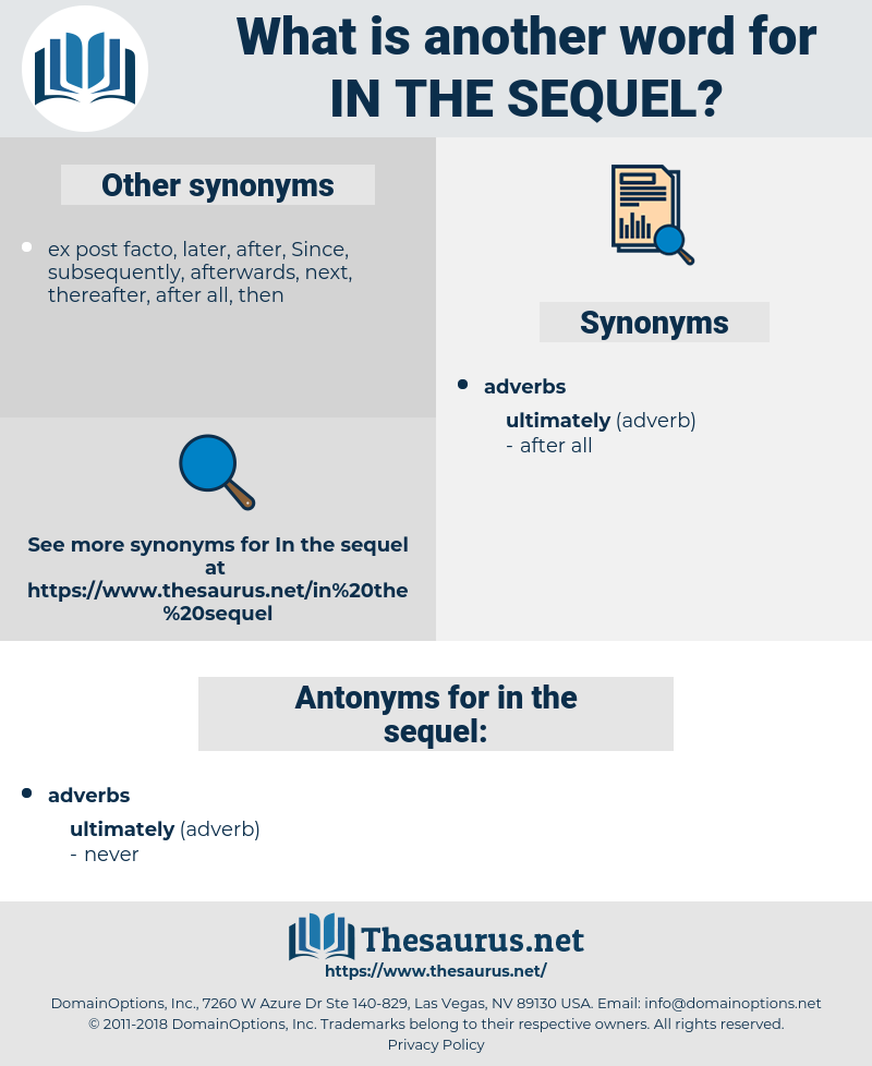 in the sequel, synonym in the sequel, another word for in the sequel, words like in the sequel, thesaurus in the sequel