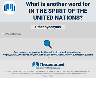 in the spirit of the United Nations, synonym in the spirit of the United Nations, another word for in the spirit of the United Nations, words like in the spirit of the United Nations, thesaurus in the spirit of the United Nations