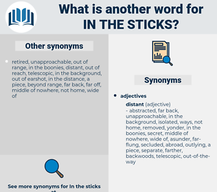 in the sticks, synonym in the sticks, another word for in the sticks, words like in the sticks, thesaurus in the sticks
