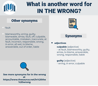 in the wrong, synonym in the wrong, another word for in the wrong, words like in the wrong, thesaurus in the wrong
