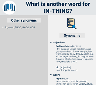 in thing, synonym in thing, another word for in thing, words like in thing, thesaurus in thing
