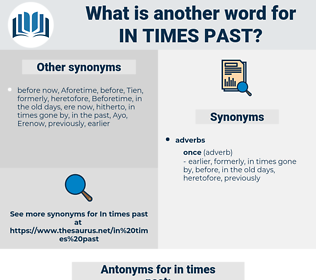 in times past, synonym in times past, another word for in times past, words like in times past, thesaurus in times past