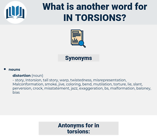 in-torsions, synonym in-torsions, another word for in-torsions, words like in-torsions, thesaurus in-torsions