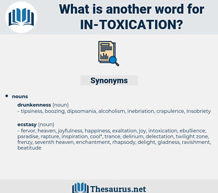 in-toxication, synonym in-toxication, another word for in-toxication, words like in-toxication, thesaurus in-toxication