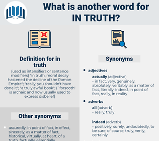 in truth, synonym in truth, another word for in truth, words like in truth, thesaurus in truth