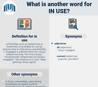 in use, synonym in use, another word for in use, words like in use, thesaurus in use
