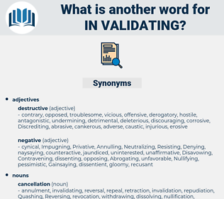 in validating, synonym in validating, another word for in validating, words like in validating, thesaurus in validating