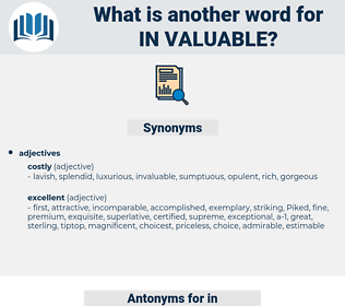 in valuable, synonym in valuable, another word for in valuable, words like in valuable, thesaurus in valuable