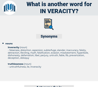 in-veracity, synonym in-veracity, another word for in-veracity, words like in-veracity, thesaurus in-veracity