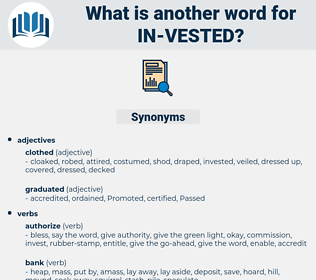 in-vested, synonym in-vested, another word for in-vested, words like in-vested, thesaurus in-vested