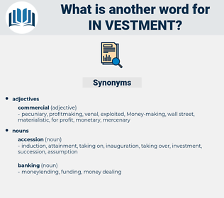 in-vestment, synonym in-vestment, another word for in-vestment, words like in-vestment, thesaurus in-vestment