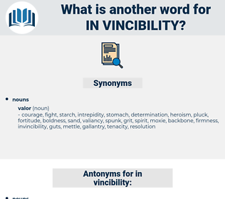 in vincibility, synonym in vincibility, another word for in vincibility, words like in vincibility, thesaurus in vincibility