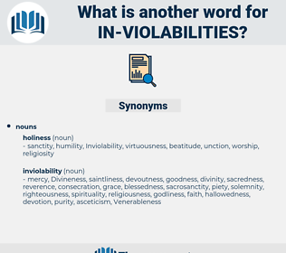 in-violabilities, synonym in-violabilities, another word for in-violabilities, words like in-violabilities, thesaurus in-violabilities