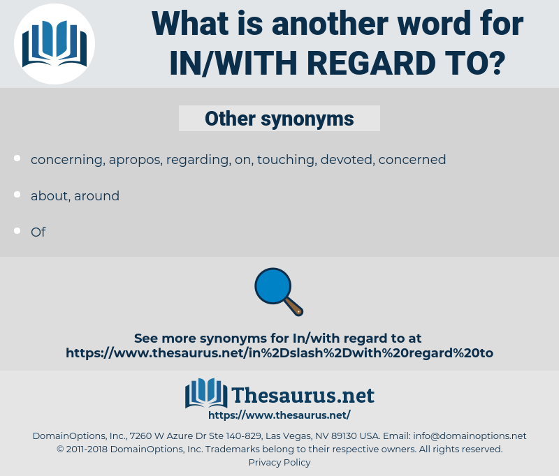 in/with regard to, synonym in/with regard to, another word for in/with regard to, words like in/with regard to, thesaurus in/with regard to