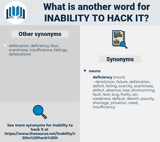 inability to hack it, synonym inability to hack it, another word for inability to hack it, words like inability to hack it, thesaurus inability to hack it