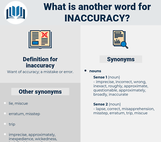 inaccuracy, synonym inaccuracy, another word for inaccuracy, words like inaccuracy, thesaurus inaccuracy