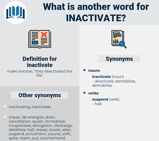 inactivate, synonym inactivate, another word for inactivate, words like inactivate, thesaurus inactivate