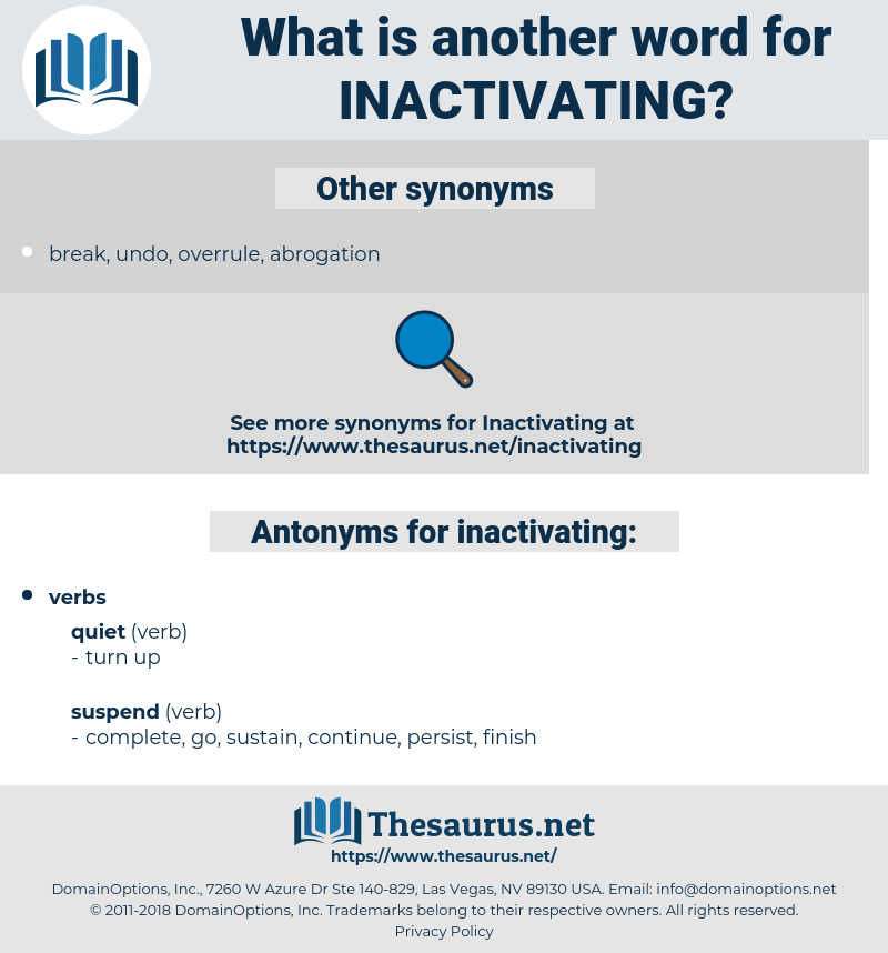 inactivating, synonym inactivating, another word for inactivating, words like inactivating, thesaurus inactivating