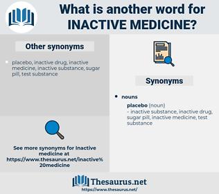 inactive medicine, synonym inactive medicine, another word for inactive medicine, words like inactive medicine, thesaurus inactive medicine