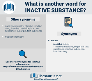 inactive substance, synonym inactive substance, another word for inactive substance, words like inactive substance, thesaurus inactive substance