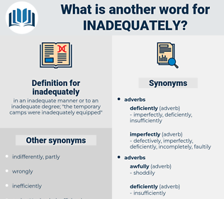 inadequately, synonym inadequately, another word for inadequately, words like inadequately, thesaurus inadequately