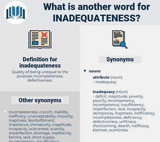 inadequateness, synonym inadequateness, another word for inadequateness, words like inadequateness, thesaurus inadequateness