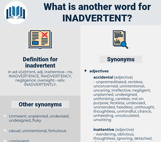 inadvertent, synonym inadvertent, another word for inadvertent, words like inadvertent, thesaurus inadvertent