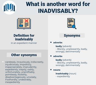 inadvisably, synonym inadvisably, another word for inadvisably, words like inadvisably, thesaurus inadvisably