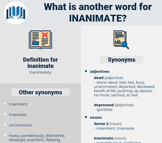 inanimate, synonym inanimate, another word for inanimate, words like inanimate, thesaurus inanimate