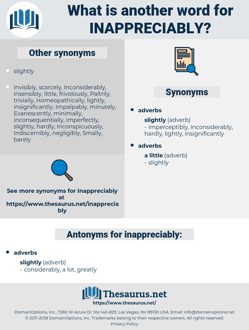 inappreciably, synonym inappreciably, another word for inappreciably, words like inappreciably, thesaurus inappreciably