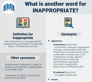 inappropriate, synonym inappropriate, another word for inappropriate, words like inappropriate, thesaurus inappropriate