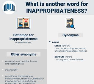 inappropriateness, synonym inappropriateness, another word for inappropriateness, words like inappropriateness, thesaurus inappropriateness