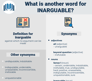 inarguable, synonym inarguable, another word for inarguable, words like inarguable, thesaurus inarguable