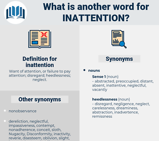 inattention, synonym inattention, another word for inattention, words like inattention, thesaurus inattention