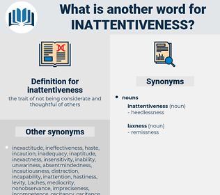 inattentiveness, synonym inattentiveness, another word for inattentiveness, words like inattentiveness, thesaurus inattentiveness