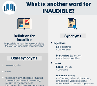 inaudible, synonym inaudible, another word for inaudible, words like inaudible, thesaurus inaudible