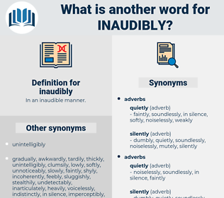 inaudibly, synonym inaudibly, another word for inaudibly, words like inaudibly, thesaurus inaudibly