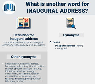 inaugural address, synonym inaugural address, another word for inaugural address, words like inaugural address, thesaurus inaugural address