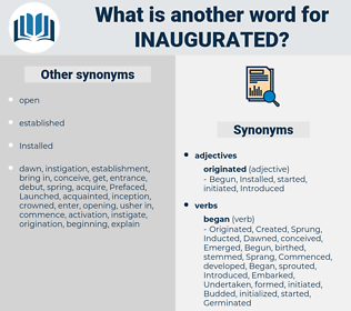 Inaugurated, synonym Inaugurated, another word for Inaugurated, words like Inaugurated, thesaurus Inaugurated