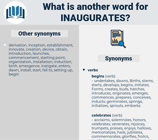 inaugurates, synonym inaugurates, another word for inaugurates, words like inaugurates, thesaurus inaugurates