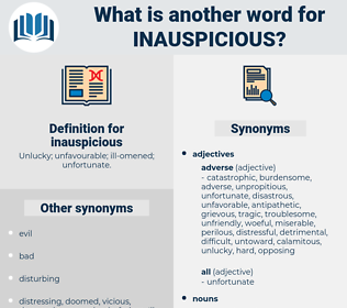 inauspicious, synonym inauspicious, another word for inauspicious, words like inauspicious, thesaurus inauspicious