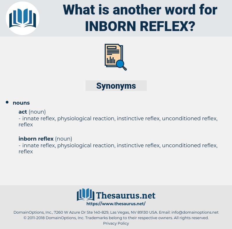 inborn reflex, synonym inborn reflex, another word for inborn reflex, words like inborn reflex, thesaurus inborn reflex